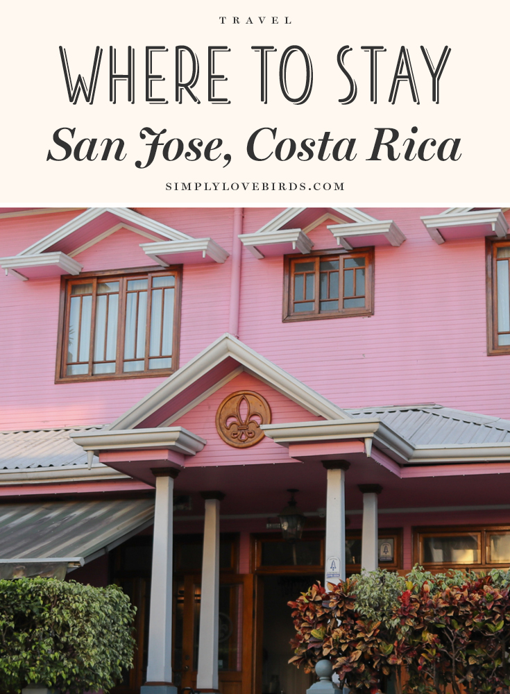 Where to Stay in San Jose, Costa Rica