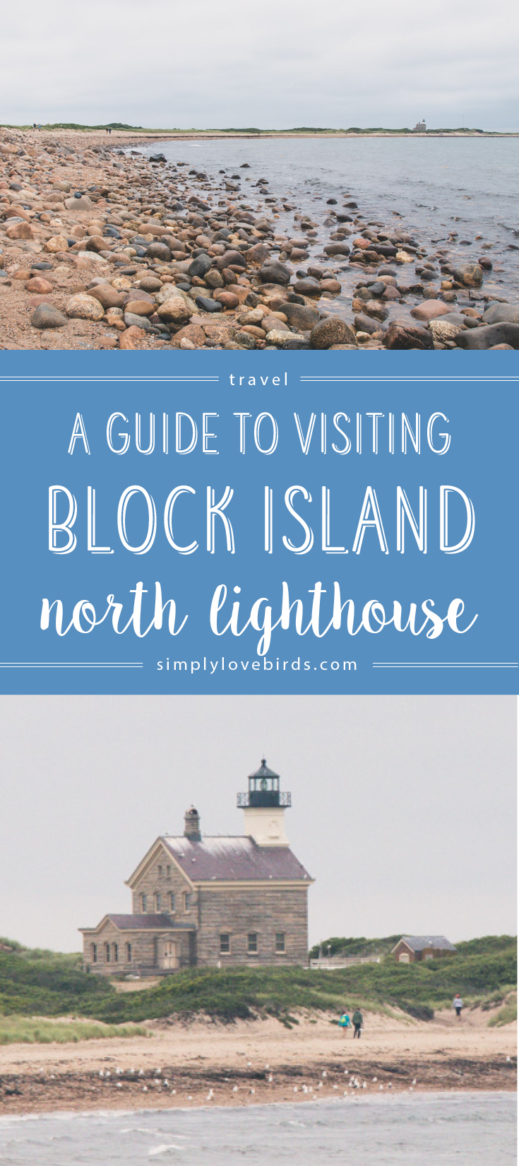 A Guide to Visiting Block Island's North Lighthouse at simplylovebirds.com