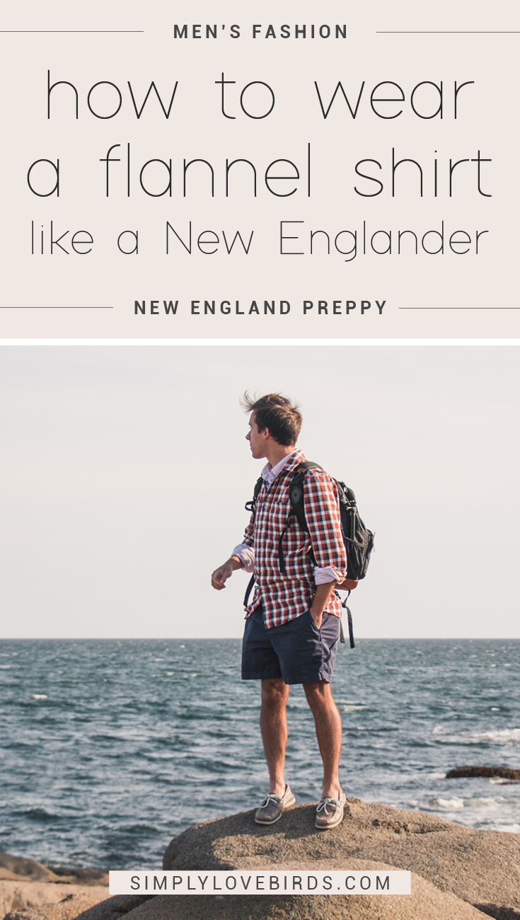 How to wear a flannel shirt like a New Englander / Style Blogger / Simply Lovebirds